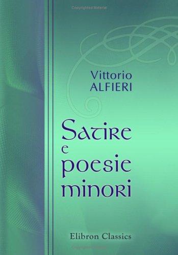 Satire e poesie minori Copertina flessibile – 30 ott 2001 Vittorio Alfieri Adamant Media Corporation 0543907082 POE000000