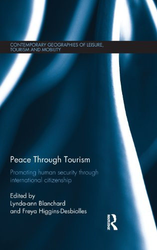 Peace through Tourism: Promoting Human Security Through International Citizenship (Contemporary Geographies of Leisure,