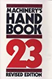 Machinery's Handbook, Erik Oberg and Franklin Jones, 0831109009