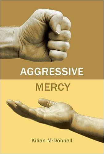 Aggressive Mercy Kilian Mcdonnell Osb 9780988407558 Amazon Books