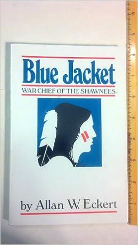Blue Jacket: War Chief of the Shawnees: Allan W. Eckert ...