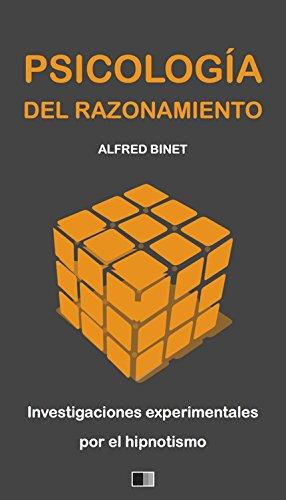 Descargar Libro La Psicología Del Razonamiento : Investigaciones Experimentales Por El Hipnotismo Alfred Binet