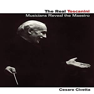 The Real Toscanini: Musicians Reveal the Maestro Audiobook