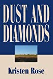 Dust and Diamonds, Kristen Rose, 0595279740