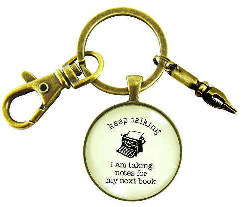 Writers Key Chain Keep Talking I Am Taking Notes For My Book Hipster Author Jewelry Pen Nib Charm -