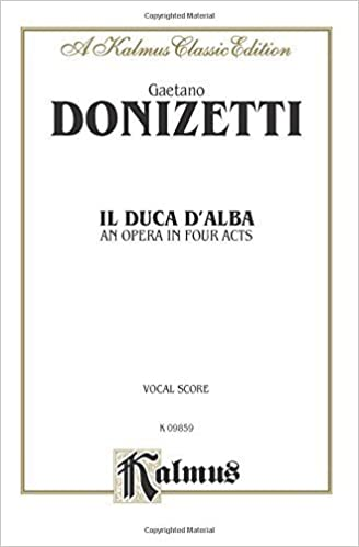 Il Duca D' Alba: Vocal Score (Italian Language Edition), Vocal Score (Kalmus Edition) (Italian Edition) (1985-03-01)