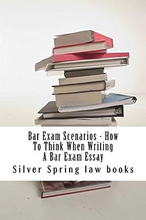 Amazon.com: Bar Exam Scenarios - How To Think When Writing