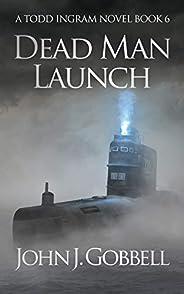 Dead Man Launch (The Todd Ingram Series Book 6)
