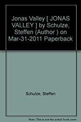 Jonas Valley [ JONAS VALLEY ] by Schulze, Steffen (Author ) on Mar-31-2011 Paperback