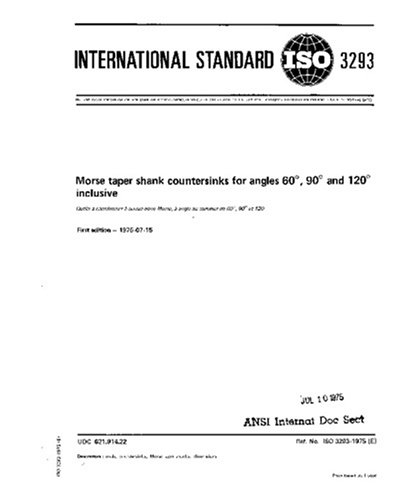 ISO 3293:1975, Morse taper shank countersinks for angles 60 degrees, 90 degrees and 120 degrees inclusive (Morse Taper Angle)