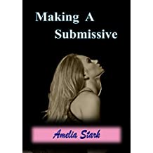 MAKING A SUBMISSIVE (The Complete Story)