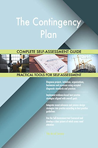 The Contingency Plan All-Inclusive Self-Assessment - More than 690 Success Criteria, Instant Visual Insights, Comprehensive Spreadsheet Dashboard, Auto-Prioritized for Quick Results