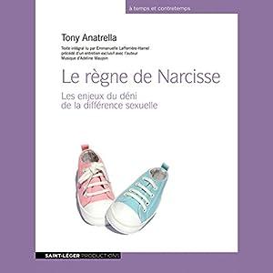 Le règne de Narcisse - Les enjeux du déni de la différence sexuelle | Livre audio