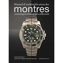 Manuel d'authentification des montres modernes et de collection