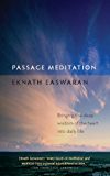 Passage Meditation: Bringing the Deep Wisdom of the Heart into Daily Life (Essential Easwaran Library)