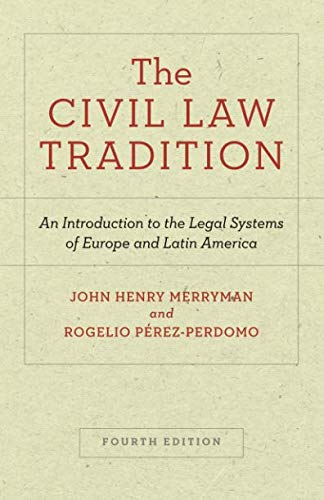 The Civil Law Tradition: An Introduction to the Legal Systems of Europe and Latin America, Fourth Edition