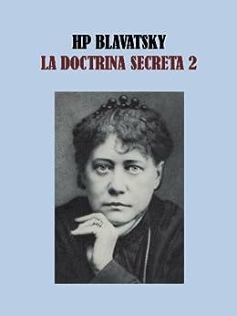 LA DOCTRINA SECRETA 2 -HELENA BLAVATSKY (Spanish Edition) by [BLAVATSKY, HELENA]