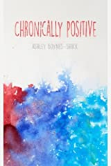 Chronically Positive Paperback