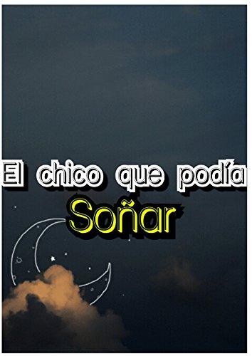 El Chico Que Podía Soñar (Spanish Edition) by [Salazar Y Salazar, Gaby