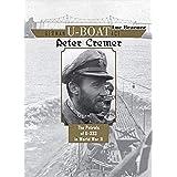 German U-Boat Ace Peter Cremer: The Patrols of U-333 in World War II