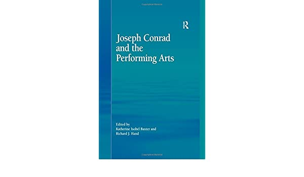 Joseph Conrad and the Performing Arts