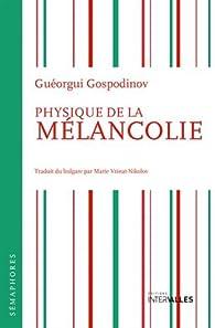 Physique de la mélancolie par Guéorgui Gospodinov