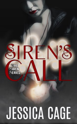 Siren's Call (Siren Series Book 1) by [Cage, Jessica]