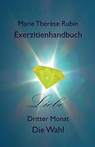 Exerzitienhandbuch Liebe: Dritter Monat Die Wahl (Volume 3)  [Rubin, Marie Therese] (Tapa Blanda)
