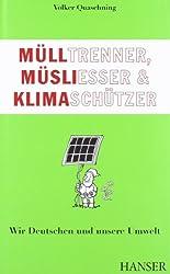 Mülltrenner, Müsliesser und Klimaschützer: Wir Deutschen und unsere Umwelt