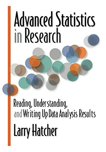 Advanced Statistics in Research: Reading, Understanding, and Writing Up Data Analysis Results by Shadow Finch Media LLC