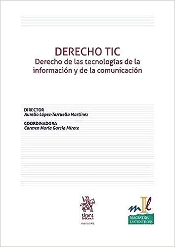 DERECHO TIC Derecho de las tecnologías de la información y de la comunicación Manuales de Derecho Civil y Mercantil: Amazon.es: Aurelio López Tarruella ...