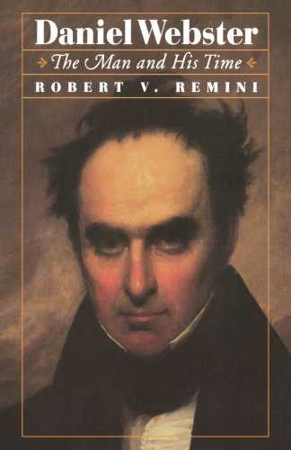 Daniel Webster: The Man and His Time by Robert V. Remini (1997-02-01)
