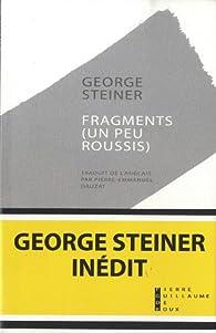Fragments (un peu roussis) par Georges Steiner