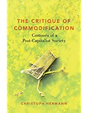 The Critique of Commodification: Contours of a Post-Capitalist Society