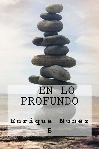 En lo Profundo (Spanish Edition) [Enrique Nunez B] (Tapa Blanda)