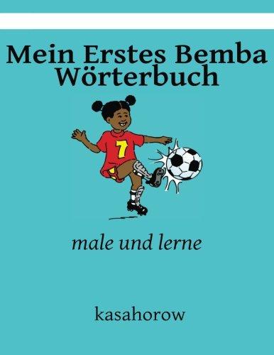 Mein Erstes Bemba Wörterbuch: male und lerne (kasahorow Deutsch Bemba) (German and Bemba Edition)...
