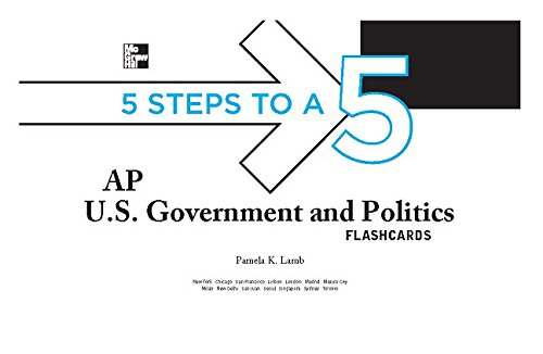 5 Steps to a 5 AP U.S. Government and Politics Flashcards (5 Steps to a 5 on the Advanced Placement Examinations Series)
