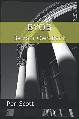 BYOB: Be Your Own Bank