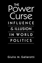 Power Curse: Influence and Illusion in World Politics
