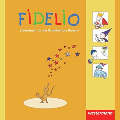 Fidelio Liederbuch: Fidelio - Ausgabe 2008 für Bayern: Liederbuch 1 - 4