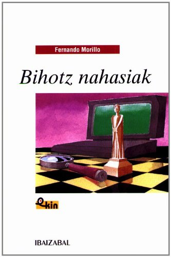Bihotz nahasiak (EKIN) (Euskera) Tapa blanda – 4 dic 2001 Fernando Morillo Grande Editorial Ibaizabal 8483255006 YQ