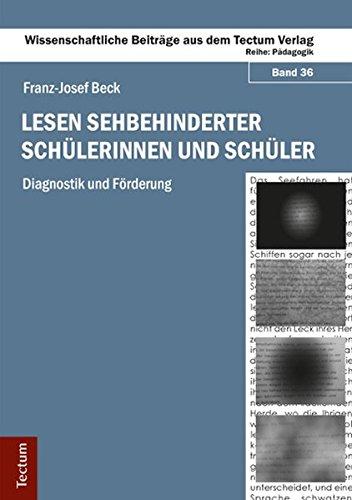 Lesen sehbehinderter Schülerinnen und Schüler: Diagnostik und Förderung (Wissenschaftliche Beiträge aus dem Tectum Verlag / Pflegewissenschaft)