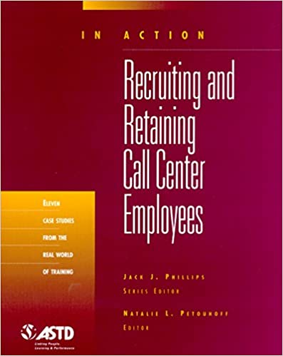 Recruiting And Retaining Center Employees In Action Case Study Series Natalie Petouhoff 9781562862947 Amazon Com Books