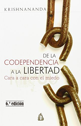 De La Codependencia A La Libertad