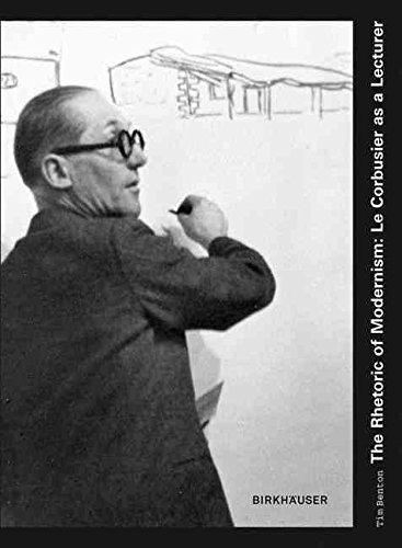 (The Rhetoric of Modernism - Le Corbusier as a Lecturer : Le Corbusier as a Lecturer(Hardback) - 2009 Edition)