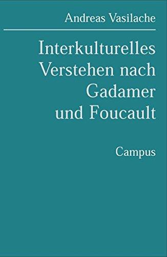 Interkulturelles Verstehen nach Gadamer und Foucault