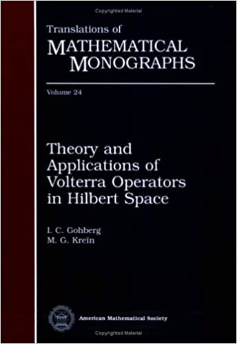 Theory and applications of volterra operators in hilbert space theory and applications of volterra operators in hilbert space translations of mathematical monographs reprinted edition edition fandeluxe Gallery