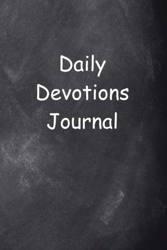 Download Daily Devotions Journal Chalkboard Design: (Notebook, Diary, Blank Book) (Religious Journals Notebooks Diaries) PDF