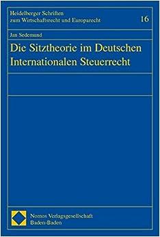 Die Sitztheorie Im Deutschen Internationalen Steuerrecht (Heidelberger Schriften Zum Wirtschaftsrecht Und Europarecht)