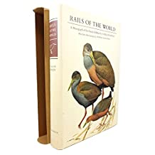 Rails of the World. A Monograph of the Family Rallidae